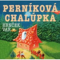 Perníková chalúpka, Hrnček var ! - CD