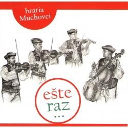 BRATIA MUCHOVCI - ESTE RAZ ... - CD