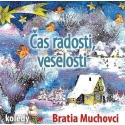 Bratia Muchovci - Cas Radosti, veselosti - CD