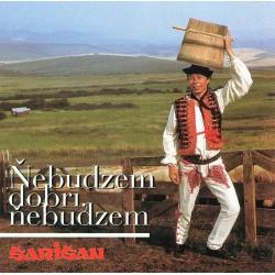 Šarišan - Ňebudzem dobri, ňebudzem - CD
