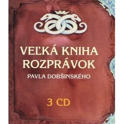 Veľká kniha rozprávok Pavla Dobšinského - 3CD