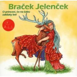 Braček Jelenček, O princovi, čo na žabu zakliaty bol - CD
