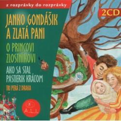 Janko Gondášik a zlatá pani, O princovi Zlostníkovi - 2CD