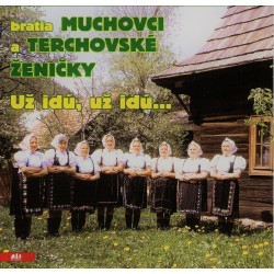Bratia Muchovci a Terchovské ženičky - Už idú, už idú... - CD