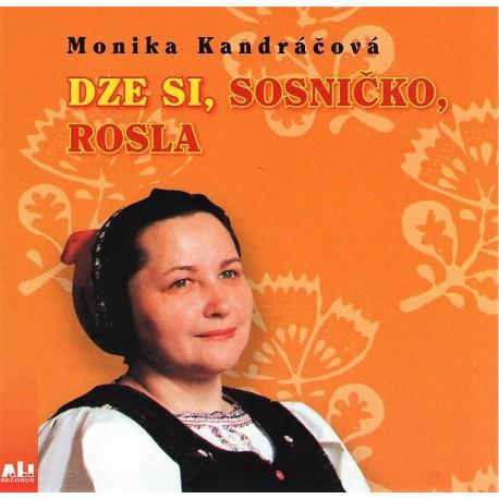Kandráčová Monika - Dze si, sosničko, rosla