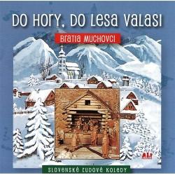 Bratia Muchovci - Do hory, do lesa valasi - CD