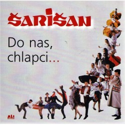 Šarišan - Do nás, chlapci... - CD