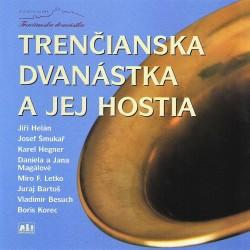 Trenčianska dvanástka a jej hostia - CD