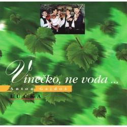 Gajdoš Anton a cimbílová muzika Lúčka - Vínečko, ne voda ...