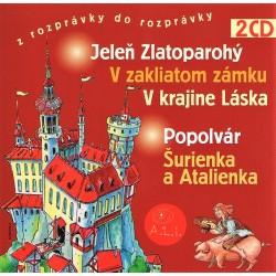 Jeleň zlatoparohý, Popolvár a ďalšie - 2CD