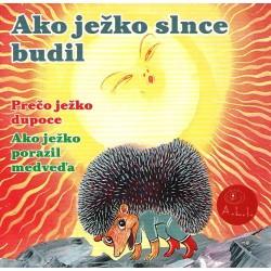 Ako ježko slnce budil a ďalšie